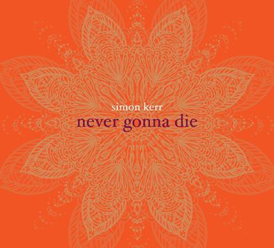 Simon Kerr Album Launch - Never Gonna Die